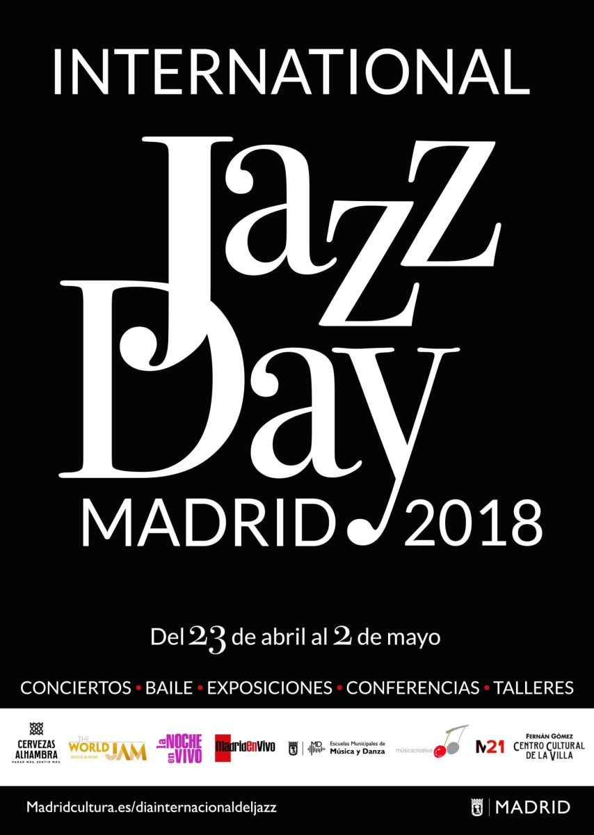 MADRID CELEBRA POR PRIMERA VEZ EL INTERNATIONAL JAZZ DAY 2018
